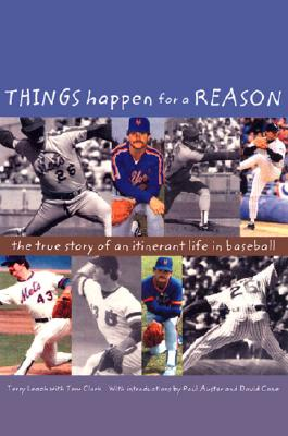 Things Happen for a Reason: The True Story of an Itinerant Life in Baseball - Leach, Terry, and Clark, Tom, and Cone, David (Preface by)