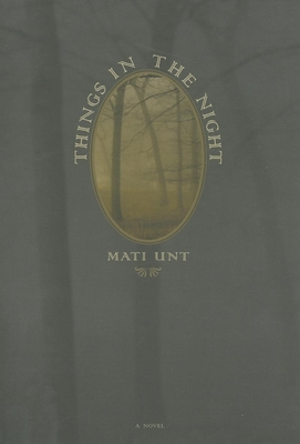 Things in the Night - Unt, Mati, and Dickens, Eric (Translated by)