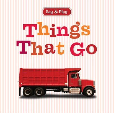 Things That Go - Sterling Publishing Company (Creator)