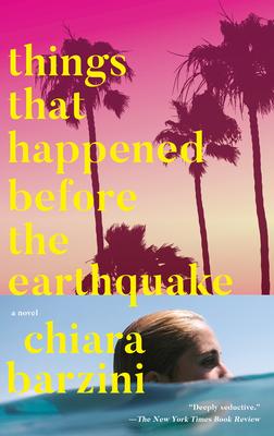 Things That Happened Before the Earthquake - Barzini, Chiara