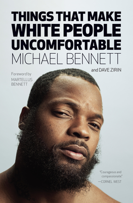 Things That Make White People Uncomfortable - Bennett, Michael, and Zirin, Dave
