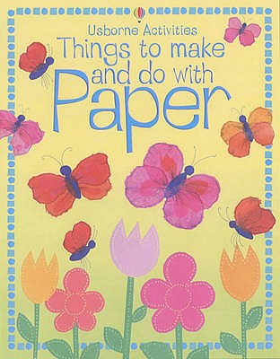 Things to Make and Do with Paper -