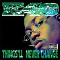 Things'll Never Change [US] - E-40