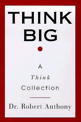 Think Big - Anthony, Robert, Dr.