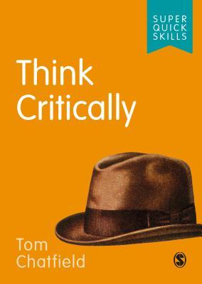 Think Critically - Chatfield, Tom
