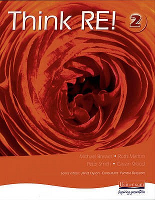 Think RE: Pupil Book 2 - Dyson, Janet (Editor), and Draycott, Pamela, and Phillips, Alison