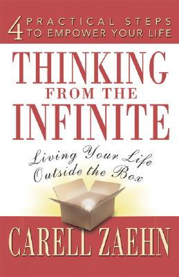 Thinking from the Infinite: Living Your Life Outside the Box - Zaehn, Carell