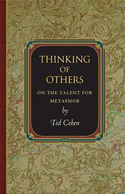 Thinking of Others: On the Talent for Metaphor - Cohen, Ted, MS