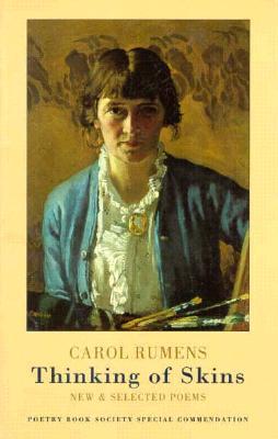 Thinking of Skins: New & Selected Poems - Rumens, Carol