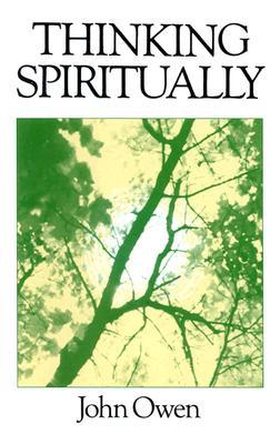 Thinking Spirituallly - Owen, John