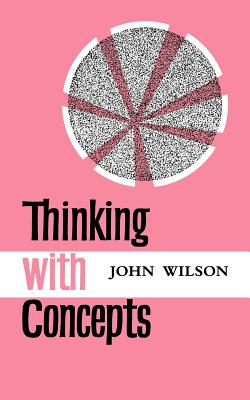Thinking with Concepts - Wilson, John