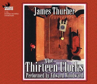 Thirteen Clocks - Thurber, James