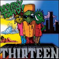 Thirteen - Horny Toad