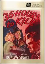 Thirty Six Hours to Kill