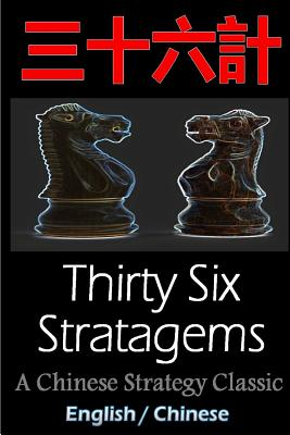 a5b869611583 Thirty-Six Stratagems: Bilingual Edition, English and Chinese: The ...