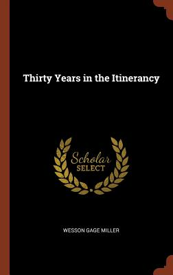 Thirty Years in the Itinerancy - Miller, Wesson Gage