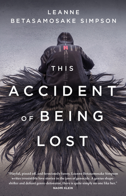 This Accident of Being Lost: Songs and Stories - Simpson, Leanne Betasamosake