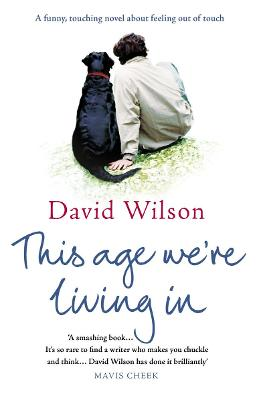 This Age We're Living in - Wilson, David, MS, RN