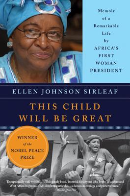 This Child Will Be Great: Memoir of a Remarkable Life by Africa's First Woman President - Sirleaf, Ellen Johnson