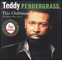 This Christmas (I'd Rather Have Love) - Teddy Pendergrass