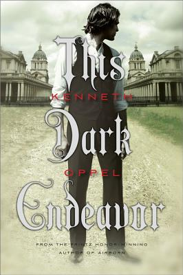 This Dark Endeavor - Oppel, Kenneth