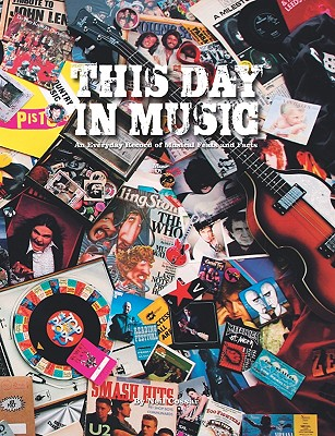 This Day in Music: An Every Day Record of Musical Feats and Facts - Cossar, Neil