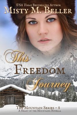 This Freedom Journey - Beller, Misty M