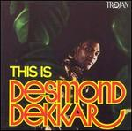 This Is Desmond Dekker [Bonus Tracks]
