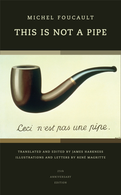This Is Not a Pipe - Foucault, Michel, and Harkness, James (Translated by)