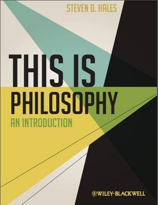 This Is Philosophy: An Introduction - Hales, Steven D.