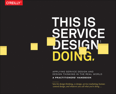 This is Service Design Doing - Stinkdorn, Marc, and Edgar Hormess, Markus, and Lawrence, Adam
