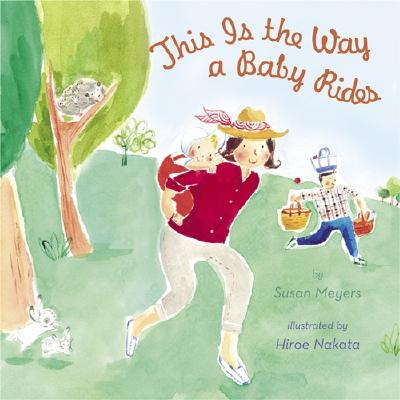 This Is the Way a Baby Rides - Meyers, Susan