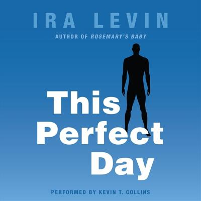 This Perfect Day - Levin, Ira, and Collins, Kevin T (Read by)