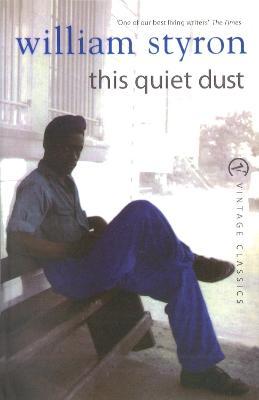 This Quiet Dust - Styron, William