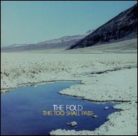 This Too Shall Pass - The Fold
