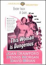 This Woman Is Dangerous - Felix E. Feist