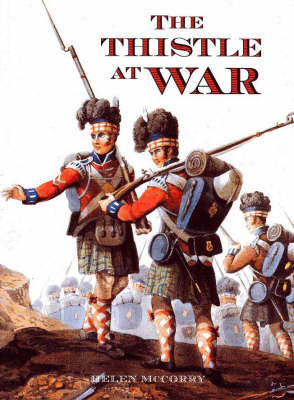 Thistle at War: Scotland's Battles - McCorry, Helen