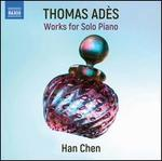 Thomas Adès: Works for Solo Piano