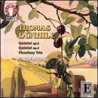 Thomas Dunhill: Quintet, Op. 3; Quintet, Op. 6; Phantasy Trio - David Adams (viola); Endymion Ensemble; Krysia Osostowicz (violin); Michael Dussek (piano)