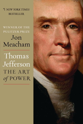 Thomas Jefferson: The Art of Power: The Girl Who Became a Great Pharaoh - Meacham, Jon