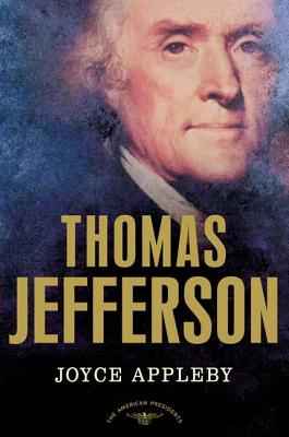 Thomas Jefferson - Appleby, Joyce, and Schlesinger, Arthur Meier, Jr. (Editor)