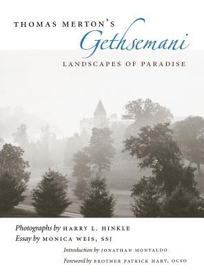 Thomas Merton's Gethsemani: Landscapes of Paradise - Hinkle, Harry L