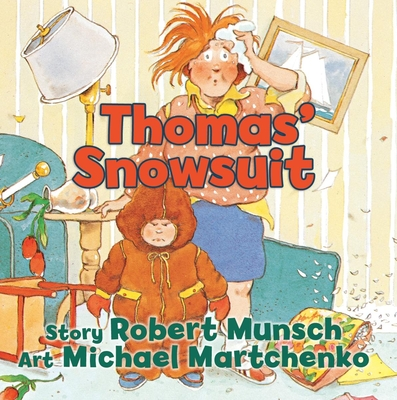 Thomas' Snowsuit - Munsch, Robert N