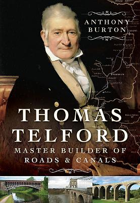 Thomas Telford: Master Builder of Roads and Canals - Burton, Anthony