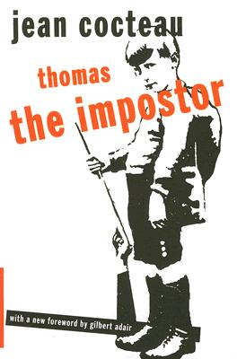 Thomas the Imposter - Cocteau, Jean, and Adair, Gilbert (Introduction by)
