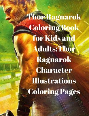 Thor Ragnarok Coloring Book For Kids And Adults Thor