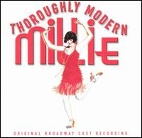 Thoroughly Modern Millie (Original Broadway Cast) - Original Broadway Cast