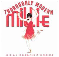 Thoroughly Modern Millie (Original Broadway Cast) - Original Broadway Cast