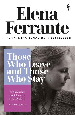 Those Who Leave and Those Who Stay - Ferrante, Elena, and Goldstein, Ann (Translated by)