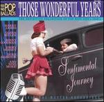 Those Wonderful Years: Sentimental Journey 1930's & 1940's